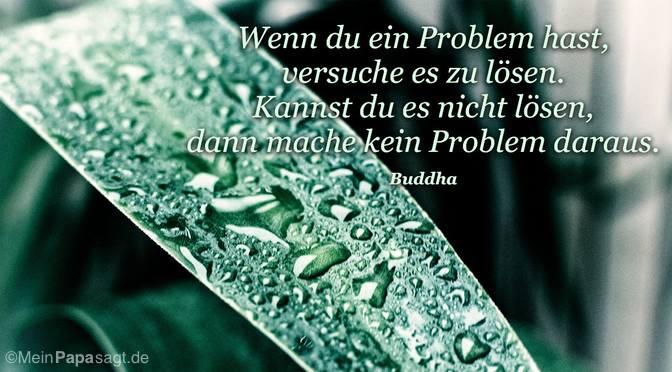 Wenn du ein Problem hast…