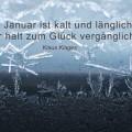 Der Januar ist kalt und länglich...