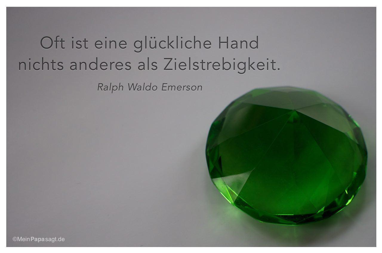 Falscher Edelstein mit dem Ralph Waldo Emerson Zitat: Oft ist eine glückliche Hand nichts anderes als Zielstrebigkeit. Ralph Waldo Emerson
