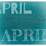 """Altes Papier mit dem humorvollen Brigitte Fuchs Zitat: """"Das zwischen uns kann ja nichts Ernstes werden"""", sagte der 2. April zum 31. März. Brigitte Fuchs"""