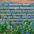 Der intuitive Geist ist ein heiliges Geschenk...