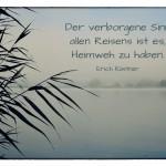 Havelland mit dem Erich Kästner Zitat: Der verborgene Sinn allen Reisens ist es, Heimweh zu haben. Erich Kästner