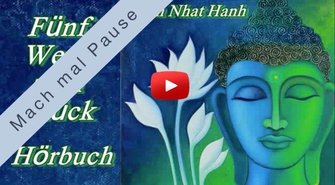 Mach mal Pause <br>Fünf Wege zum Glück – Thich Nhat Hanh