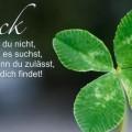 Glück findest du nicht, wenn du es suchst...