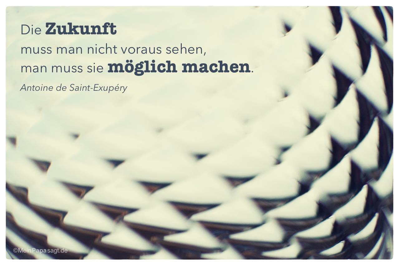 Glaskugel mit dem Antoine de Saint-Exupéry Zitat: Die Zukunft muss man nicht voraus sehen, man muss sie möglich machen. Antoine de Saint-Exupéry