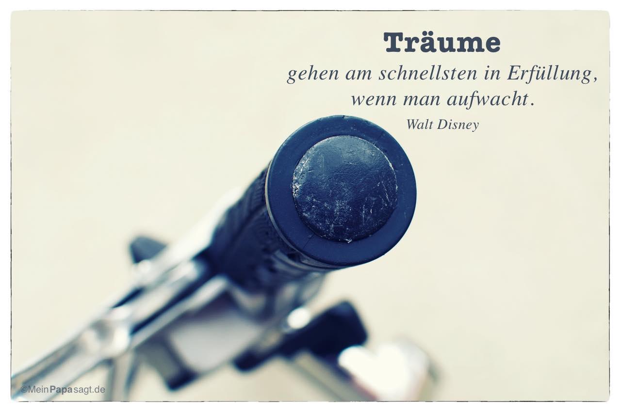 Fahrradlenker mit dem Walt Disney Zitat: Träume gehen am schnellsten in Erfüllung, wenn man aufwacht. Walt Disney