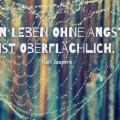 Ein Leben ohne Angst ...