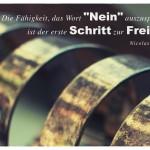 """Ringe mit dem Nicolas Chamfort Zitat: Die Fähigkeit, das Wort """"Nein"""" auszusprechen, ist der erste Schritt zur Freiheit. Nicolas Chamfort"""