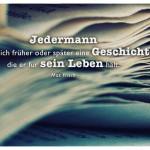 Altes Buch mit dem Max Frisch Zitat: Jedermann erfindet sich früher oder später eine Geschichte, die er für sein Leben hält. Max Frisch