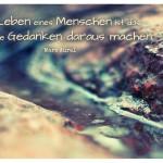 Stein mit Wasser und dem Marc Aurel Zitat: Das Leben eines Menschen ist das, was seine Gedanken daraus machen. Marc Aurel