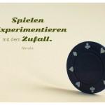 Spieljeton mit dem Novalis Zitat: Spielen ist Experimentieren mit dem Zufall. Novalis