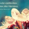 Freundliche Gedanken sind Blüten des Herzens...