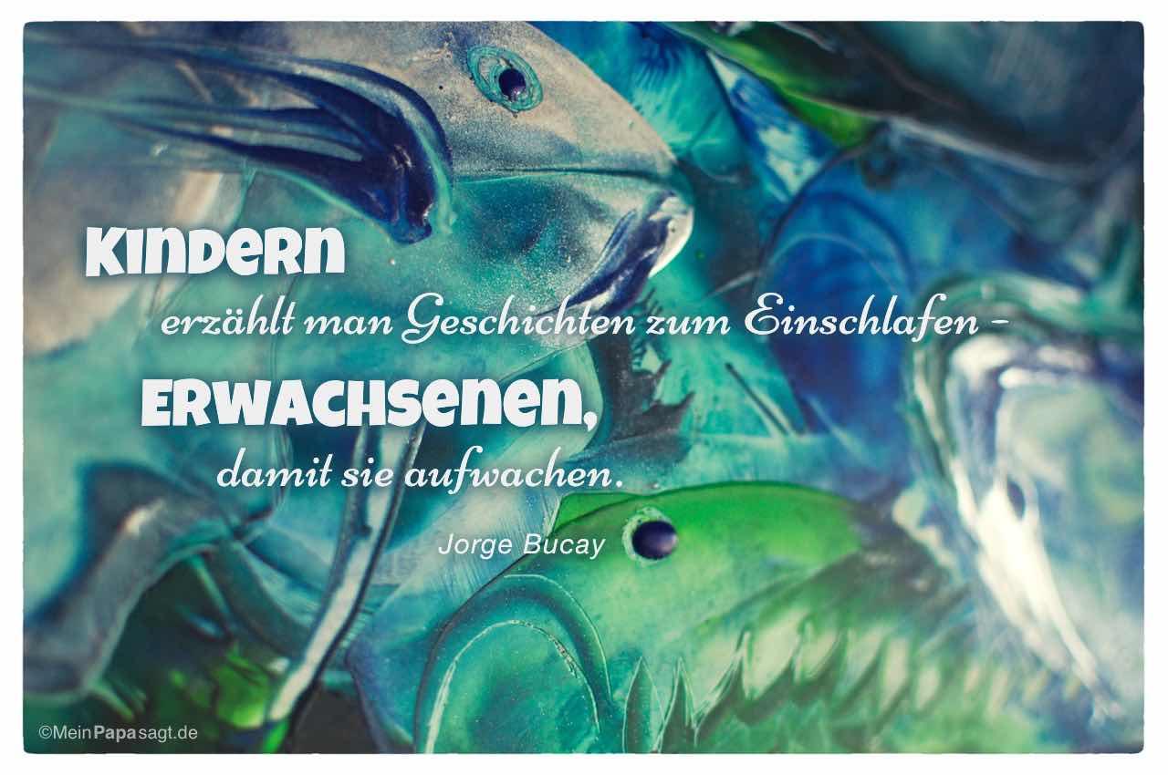 Encaustic Art - Fische - mit dem Jorge Bucay Zitat: Kindern erzählt man Geschichten zum Einschlafen Erwachsenen, damit sie aufwachen. Jorge Bucay