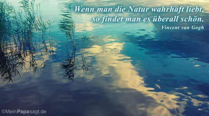 Wenn man die Natur wahrhaft liebt…