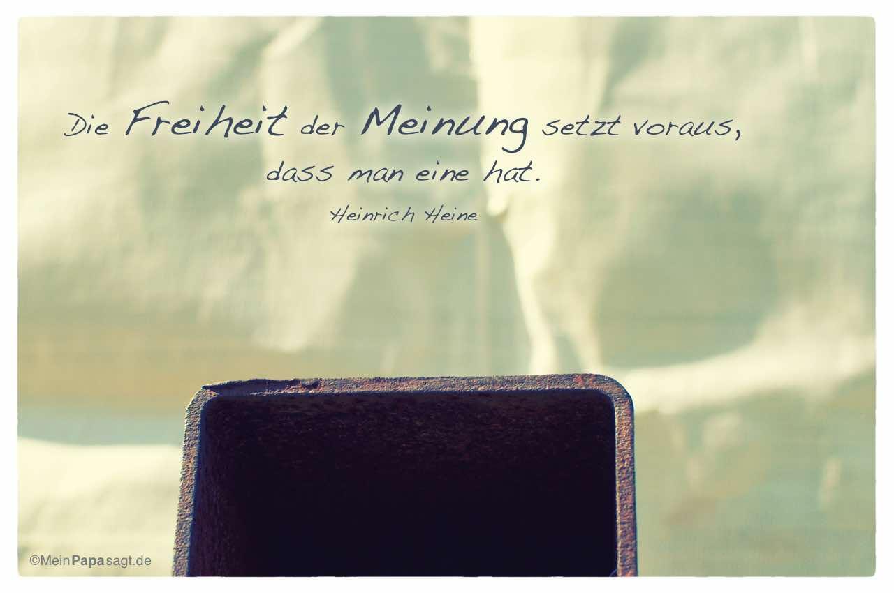 Metall und Plane mit dem Heinrich Heine Zitat: Die Freiheit der Meinung setzt voraus, dass man eine hat. Heinrich Heine