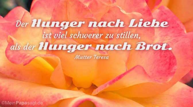 Der Hunger nach Liebe ist viel schwerer zu stillen…