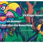Tier-Grafitti mit dem Heinrich Heine Zitat: Ein Kluger bemerkt alles – ein Dummer macht über alles eine Bemerkung. Heinrich Heine