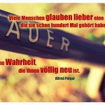 Fahrradrahmen mit dem Alfred Polgar Zitat: Viele Menschen glauben lieber eine Lüge, die sie schon hundert Mal gehört haben, als eine Wahrheit, die ihnen völlig neu ist. Alfred Polgar