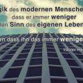 Die Tragik des modernen Menschen ist nicht, dass er immer weniger...