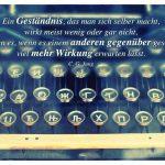 Alte Schreibmaschine mit dem Jung Zitat: Ein Geständnis, das man sich selber macht, wirkt meist wenig oder gar nicht, wogegen es, wenn es einem anderen gegenüber geschieht, viel mehr Wirkung erwarten lässt. C. G. Jung