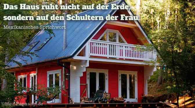 Das Haus ruht nicht auf der Erde, sondern auf den Schultern der Frau