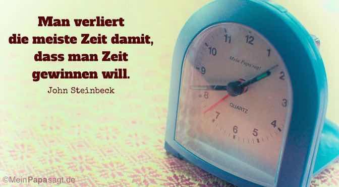 Man verliert die meiste Zeit damit, dass man Zeit gewinnen will