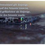 Seifenblasen mit dem Kurt Tucholsky Zitat: In Deutschland gilt derjenige, der auf den Schmutz hinweist, für viel gefährlicher als derjenige, der den Schmutz macht. Kurt Tucholsky