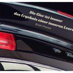 Porsche 911 turbo S mit dem Fromm Zitat: Die Gier ist immer das Ergebnis einer inneren Leere. Erich Fromm