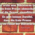 Das erste was Diktatoren tun, ist die freie Presse abzuschaffen und die Zensur einzuführen...