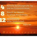 Sonnenuntergang mit dem Satir Zitat: 4 herzliche Berührungen pro Tag sind das Existenzminimum, 8 braucht der Mensch zu seinem Wohlbefinden, 12 zur Entfaltung seiner Persönlichkeit. Virginia Satir