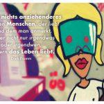 Graffiti Frauenkopf mit dem Fromm Zitat: Es gibt nichts anziehenderes als einen Menschen, der liebt – und dem man anmerkt, dass er nicht nur irgendwas oder irgendwen, sondern das Leben liebt. Erich Fromm