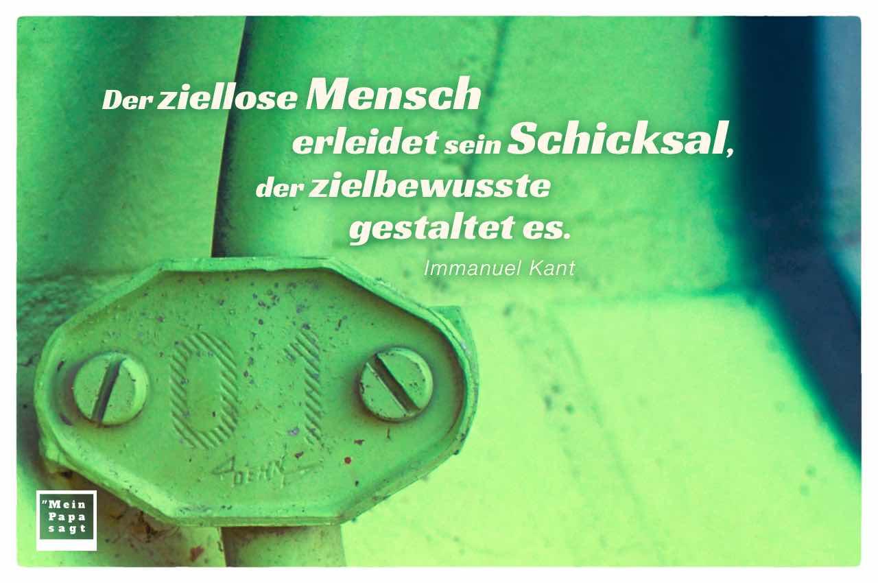 Schlauchschelle mit dem Kant Zitat: Der ziellose Mensch erleidet sein Schicksal, der zielbewusste gestaltet es. Immanuel Kant