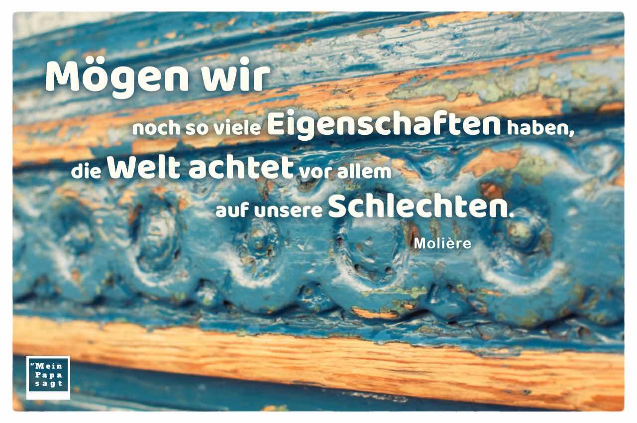 Alt-Berliner Haustür mit dem Molière Zitat: Mögen wir noch so viele Eigenschaften haben, die Welt achtet vor allem auf unsere Schlechten. Molière