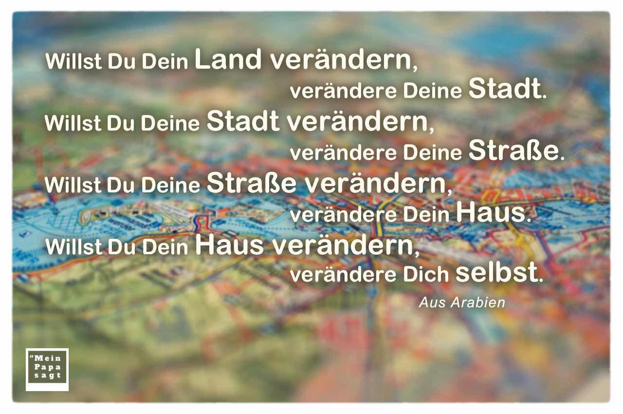 Stadtplan mit dem arabischen Sprichwort: Willst Du Dein Land verändern, verändere Deine Stadt. Willst Du Deine Stadt verändern, verändere Deine Straße. Willst Du Deine Straße verändern, verändere Dein Haus. Willst Du Dein Haus verändern, verändere Dich selbst. Aus Arabien