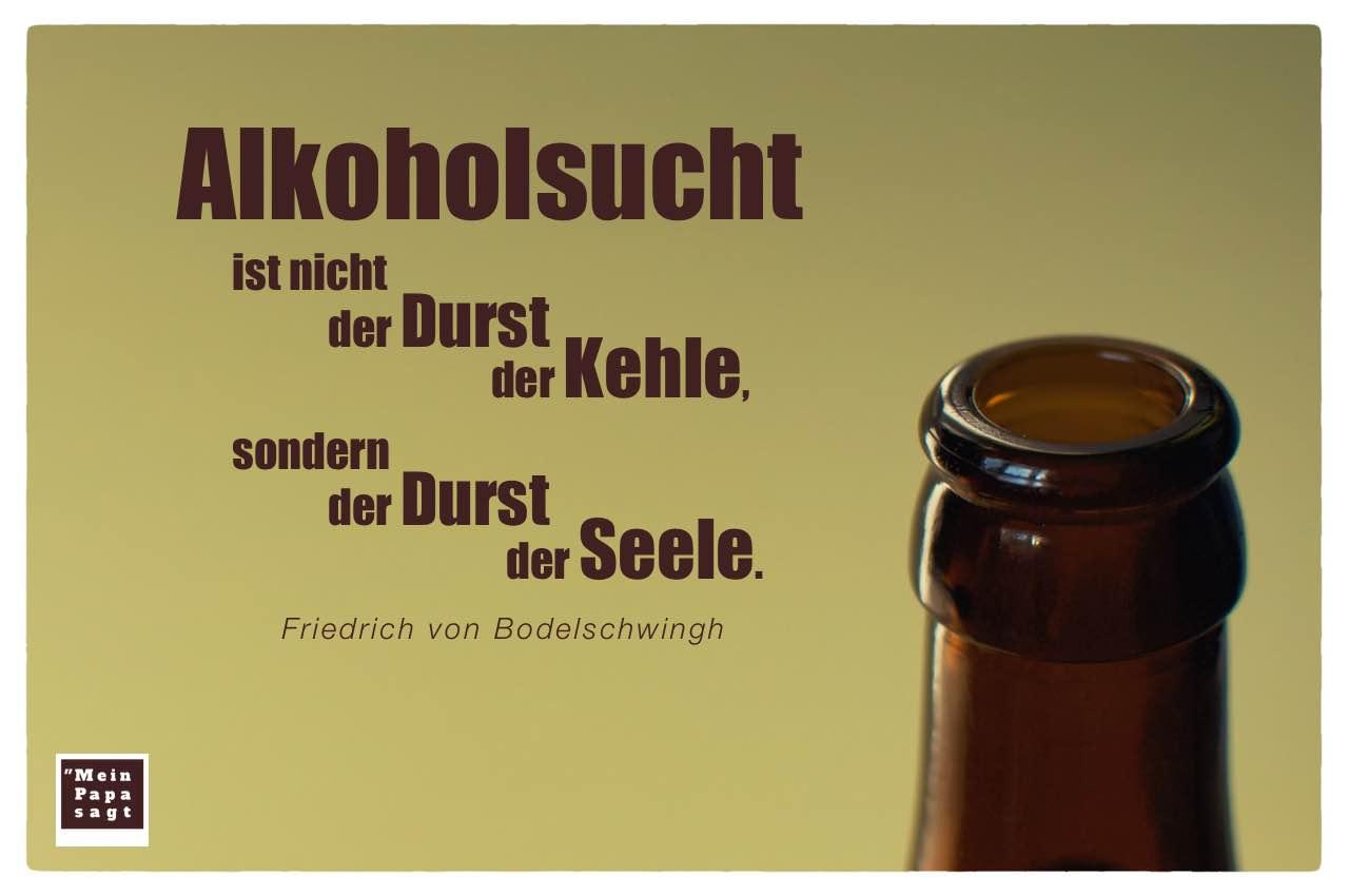 geöffnete Flasche mit dem Bodelschwingh Zitat: Alkoholsucht ist nicht der Durst der Kehle, sondern der Durst der Seele. Friedrich von Bodelschwingh