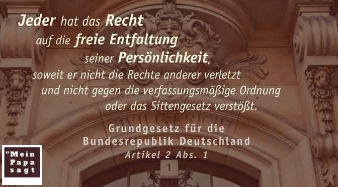 Beitragsbild - Jeder hat das Recht auf die freie Entfaltung seiner Persönlichkeit, soweit er nicht die Rechte anderer verletzt und nicht gegen die verfassungsmäßige Ordnung oder das Sittengesetz verstößt