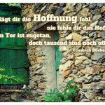Altes Haus in Italien mit dem Rückert Zitat: Schlägt dir die Hoffnung fehl, nie fehle dir das Hoffen! Ein Tor ist zugetan, doch tausend sind noch offen. Friedrich Rückert
