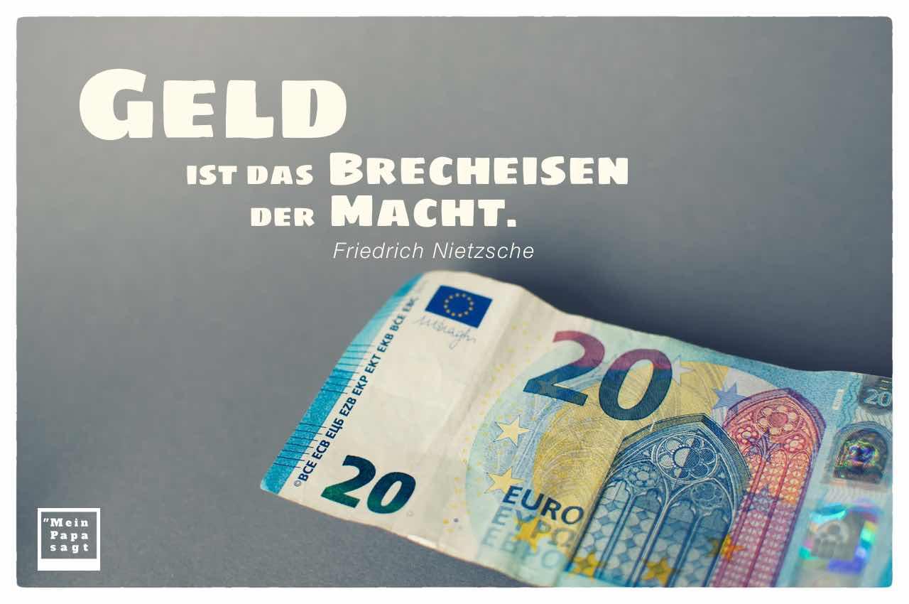 20 EURO  Schein mit dem Nietzsche Zitat: Geld ist das Brecheisen der Macht. Friedrich Nietzsche