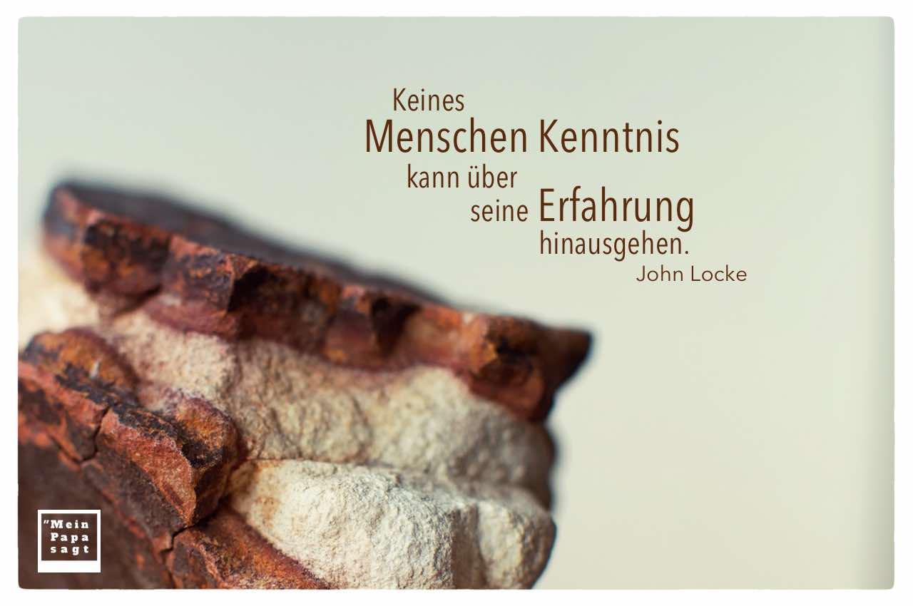 Stein mit der Locke Lebensweisheit in Bildern: Keines Menschen Kenntnis kann über seine Erfahrung hinausgehen. John Locke