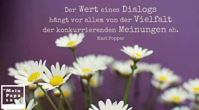 Der Wert eines Dialogs hängt vor allem von der Vielfalt der konkurrierenden Meinungen ab.
