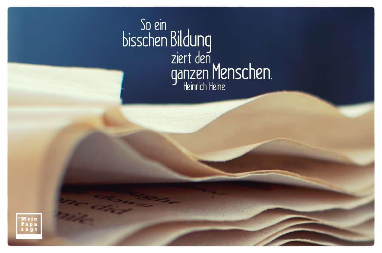 Buch mit Heine Zitate Bildern: So ein bisschen Bildung ziert den ganzen Menschen. Heinrich Heine
