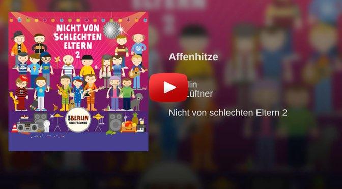 3Berlin & Kai Lüftner – Affenhitze </br>Musik zum Wochenende
