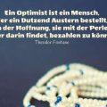 Beitragsbild - Ein Optimist ist ein Mensch, der ein Dutzend Austern bestellt, in der Hoffnung, sie mit der Perle, die er darin findet, bezahlen zu können