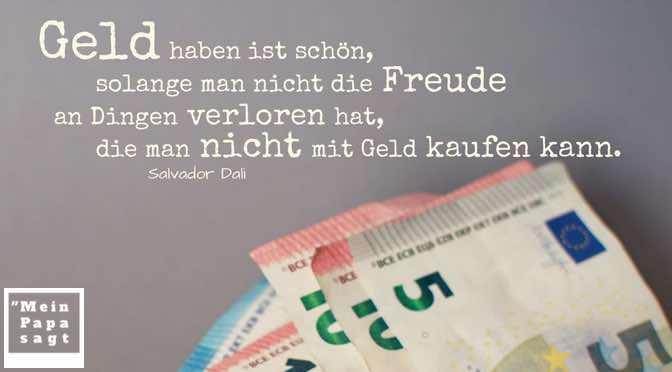 Geld haben ist schön, solange man nicht die Freude an Dingen verloren hat, die man nicht mit Geld kaufen kann