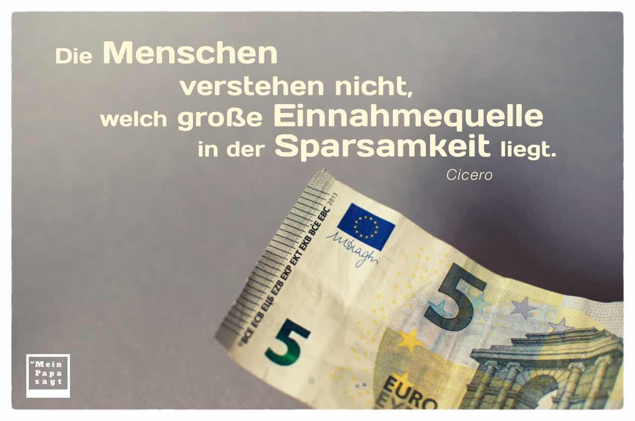 5 EURO Note mit dem Cicero Zitate Bild: Die Menschen verstehen nicht, welch große Einnahmequelle in der Sparsamkeit liegt. Cicero