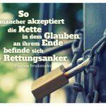 Kette mit Schloß und Brudzinski Zitate Bilder: So mancher akzeptiert die Kette in dem Glauben, an ihrem Ende befinde sich der Rettungsanker. Wieslaw Brudzinski