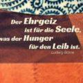 Beitragsbild - Der Ehrgeiz ist für die Seele, was der Hunger für den Leib ist