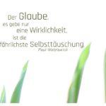 Blätter Maiglöckchen mit Watzlawick Zitate Bild: Der Glaube, es gebe nur eine Wirklichkeit, ist die gefährlichste Selbsttäuschung. Paul Watzlawick