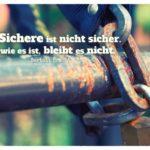 Kette mit Schloss am Fahrrad und Brecht Zitate Bilder: Das Sichere ist nicht sicher. So, wie es ist, bleibt es nicht. Bertolt Brecht
