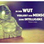 Buddha Figur mit Dalai Lama Zitate Bildern: In der Wut verliert der Mensch seine Intelligenz. Dalai Lama